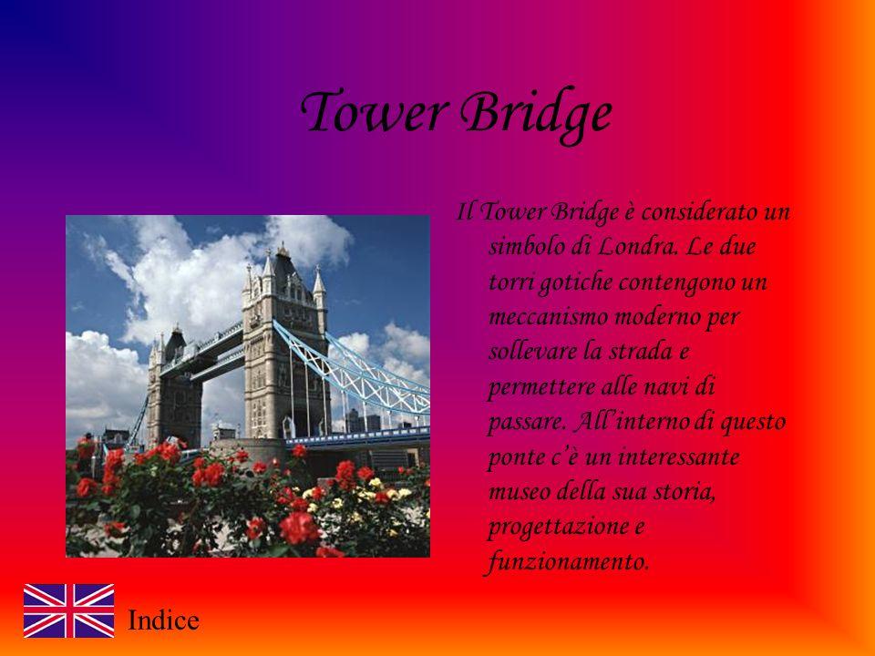 Tower Bridge Il Tower Bridge è considerato un simbolo di Londra.