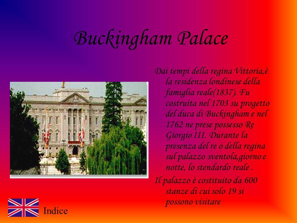 Buckingham Palace Dai tempi della regina Vittoria,è la residenza londinese della famiglia reale(1837).