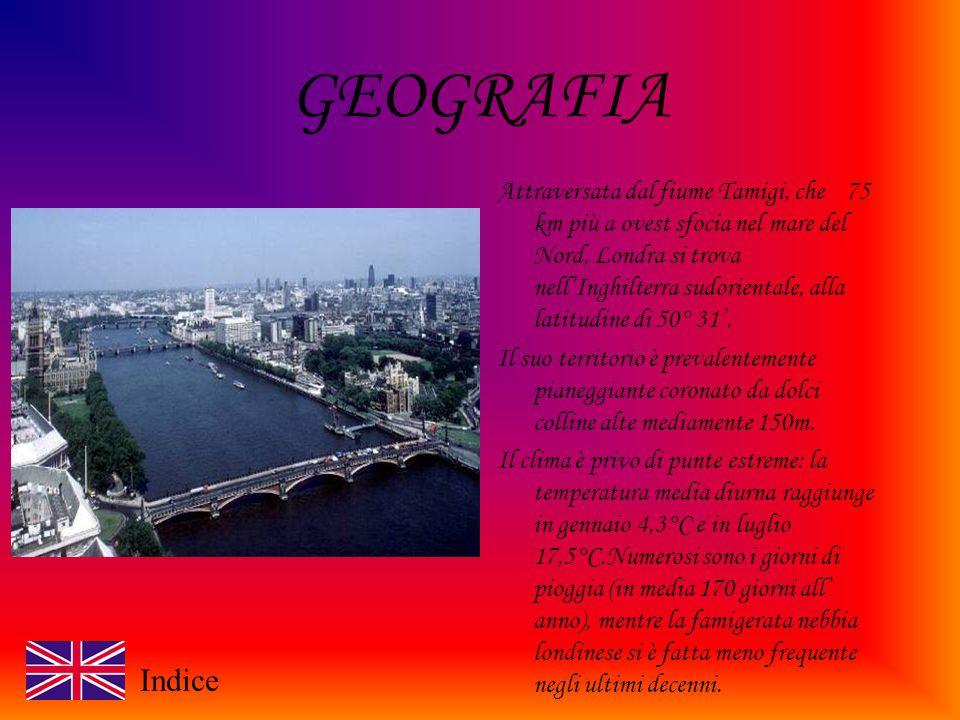 GEOGRAFIA Attraversata dal fiume Tamigi, che 75 km più a ovest sfocia nel mare del Nord, Londra si trova nellInghilterra sudorientale, alla latitudine di 50° 31.