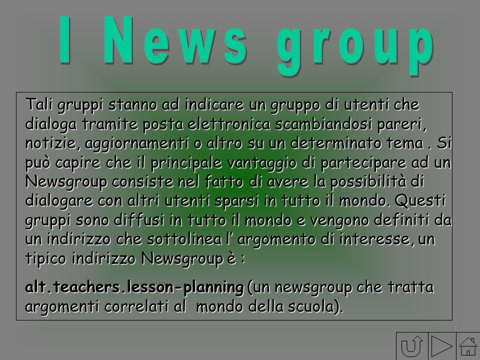Tali gruppi stanno ad indicare un gruppo di utenti che dialoga tramite posta elettronica scambiandosi pareri, notizie, aggiornamenti o altro su un det