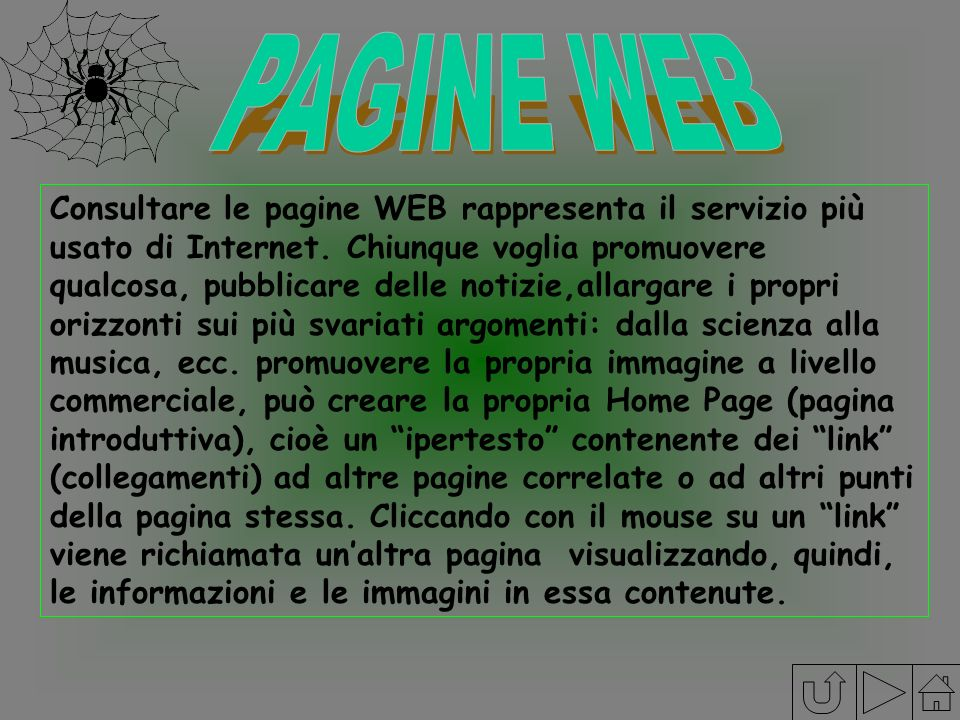 Consultare le pagine WEB rappresenta il servizio più usato di Internet. Chiunque voglia promuovere qualcosa, pubblicare delle notizie,allargare i prop