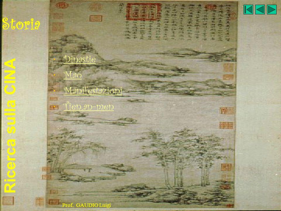 Ricerca sulla CINA Prof. GAUDIO Luigi Storia Dinastie Mao Manifestazioni Tien.an-men