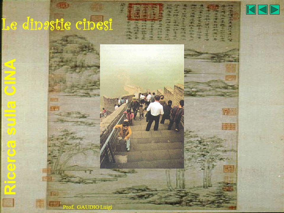 Ricerca sulla CINA Prof. GAUDIO Luigi Le dinastie cinesi