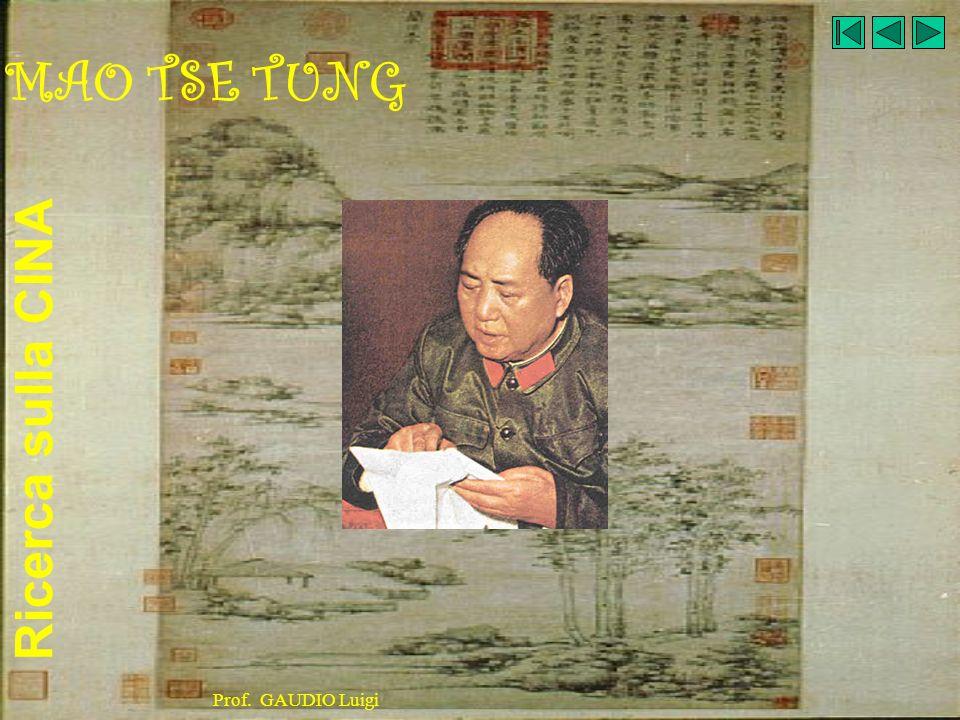 Ricerca sulla CINA Prof. GAUDIO Luigi MAO TSE TUNG