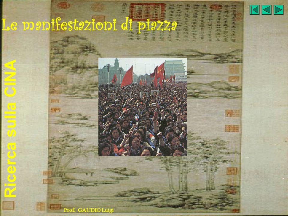 Ricerca sulla CINA Prof. GAUDIO Luigi Le manifestazioni di piazza