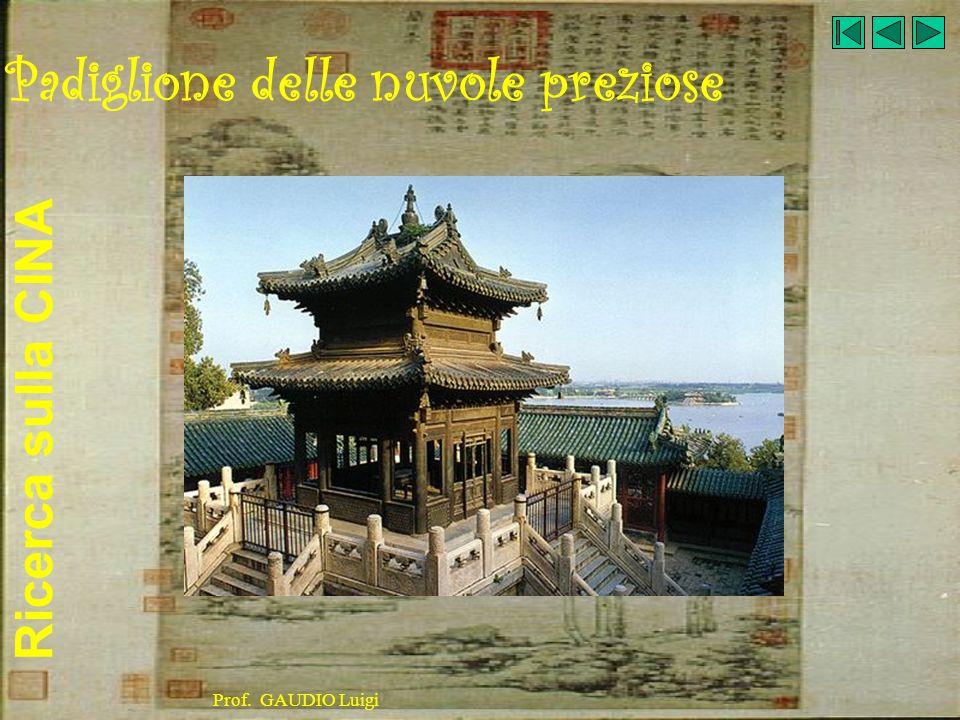 Ricerca sulla CINA Prof. GAUDIO Luigi Padiglione delle nuvole preziose