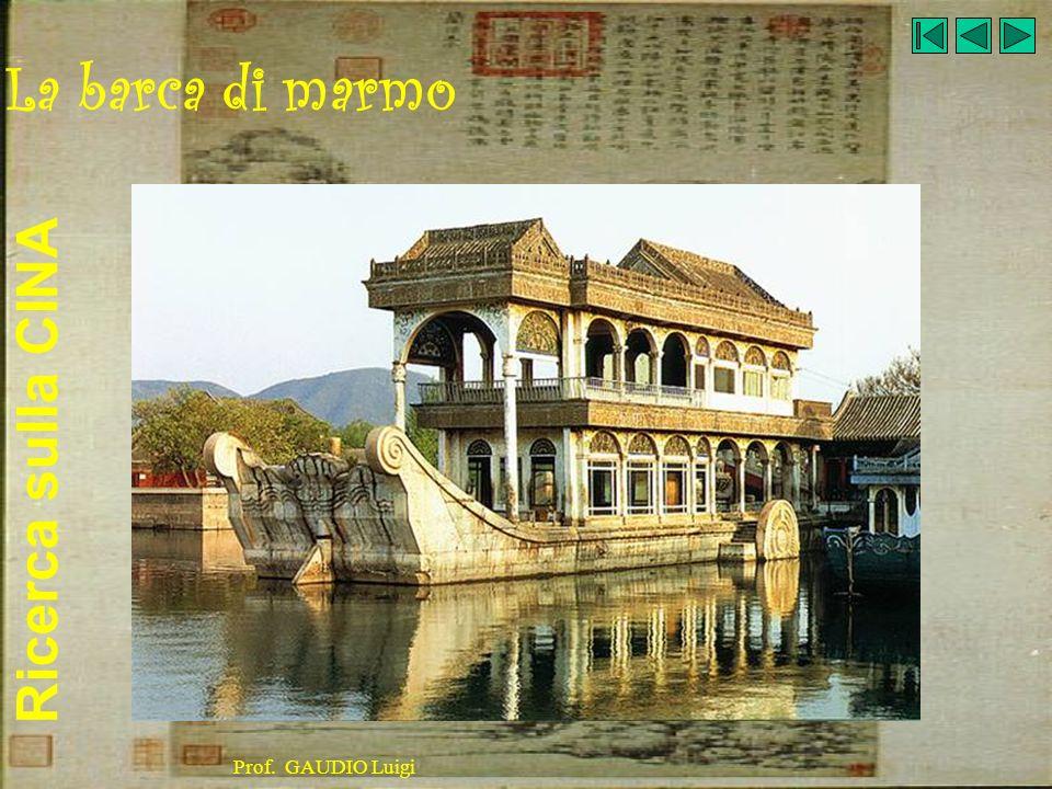 Ricerca sulla CINA Prof. GAUDIO Luigi La barca di marmo