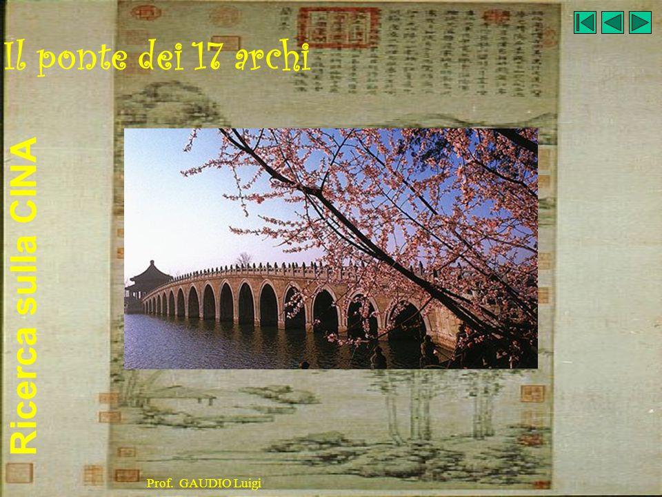 Ricerca sulla CINA Prof. GAUDIO Luigi Il ponte dei 17 archi