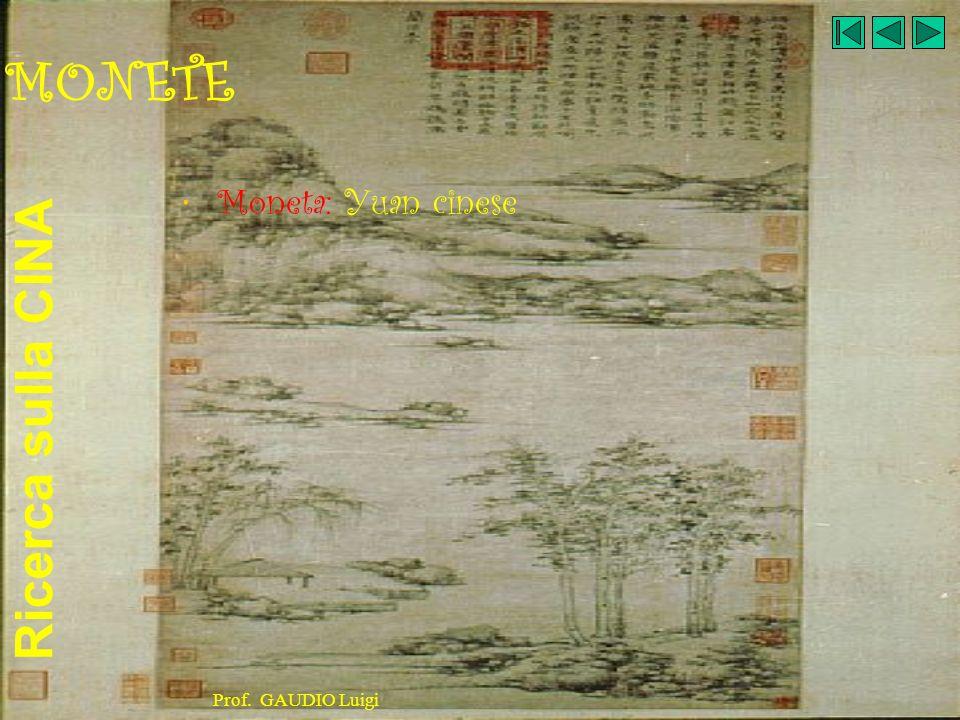Ricerca sulla CINA Prof. GAUDIO Luigi MONETE Moneta: Yuan cinese