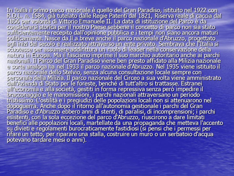 In Italia il primo parco nazionale è quello del Gran Paradiso, istituito nel 1922 con R.D.L. n. 1584, già tutelato dalle Regie Patenti dal 1821, Riser