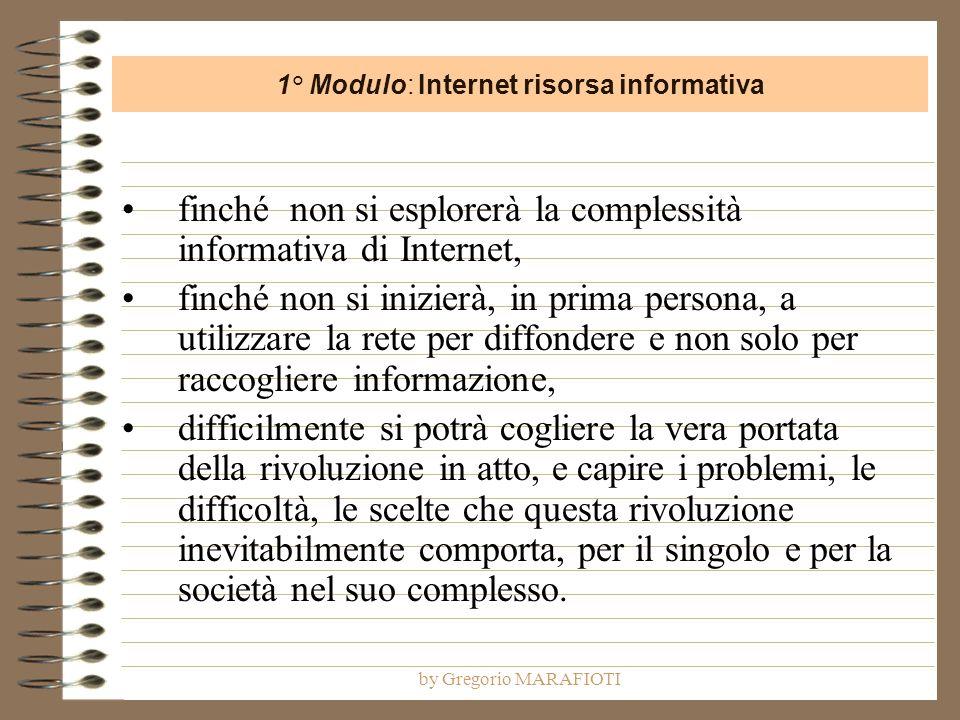 by Gregorio MARAFIOTI finché non si esplorerà la complessità informativa di Internet, finché non si inizierà, in prima persona, a utilizzare la rete p