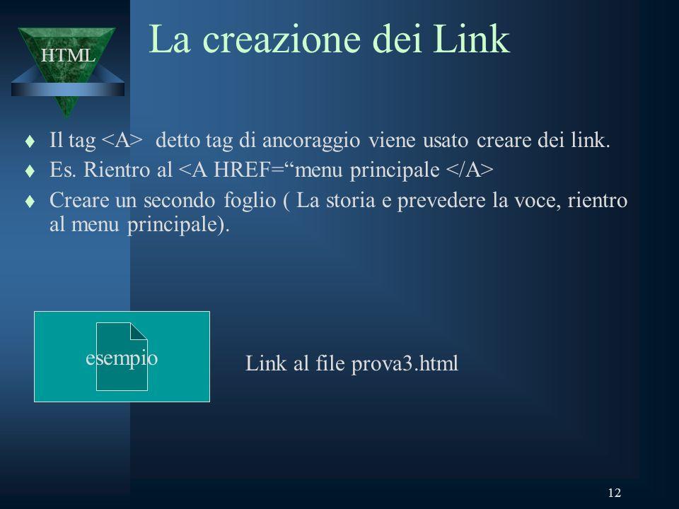12 La creazione dei Link t Il tag detto tag di ancoraggio viene usato creare dei link.