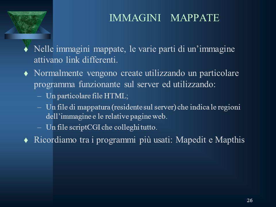 26 IMMAGINI MAPPATE t Nelle immagini mappate, le varie parti di unimmagine attivano link differenti.