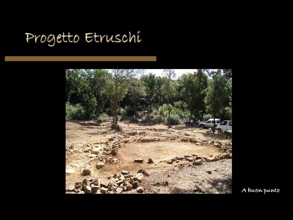 Progetto Etruschi A buon punto