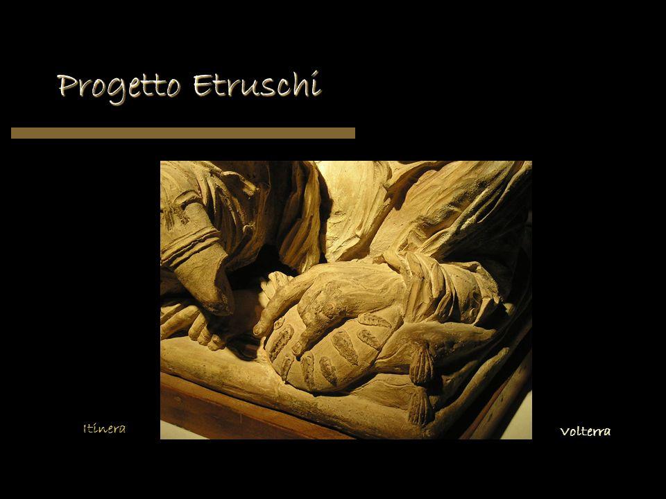 Progetto Etruschi Volterra Itinera