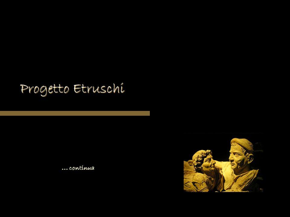 Progetto Etruschi … continua