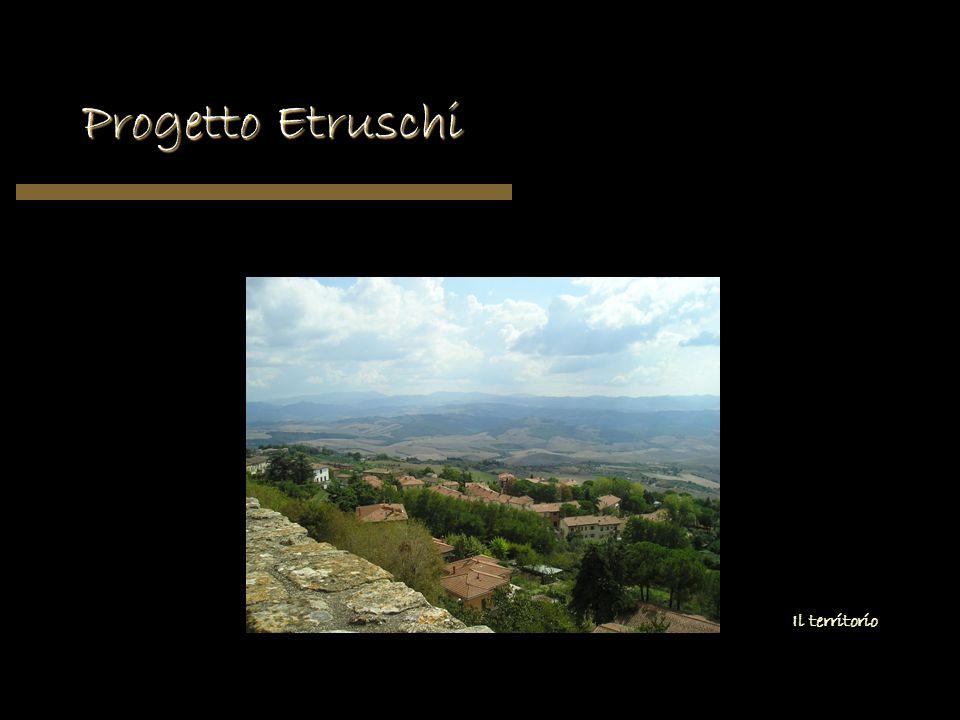 Progetto Etruschi Il territorio