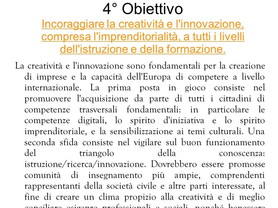 3° Obiettivo Promuovere l'equità, la coesione sociale, e la cittadinanza attiva. Le politiche d'istruzione e di formazione devono fare in modo che tut