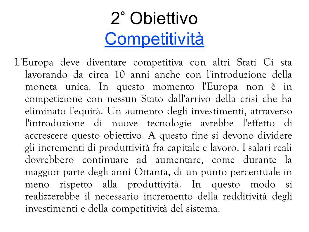 1° Obiettivo Crescita Per crescita s'intende crescita economica affinché i paesi dell'Unione Europea raggiungano i livelli più alti. Questo obiettivo