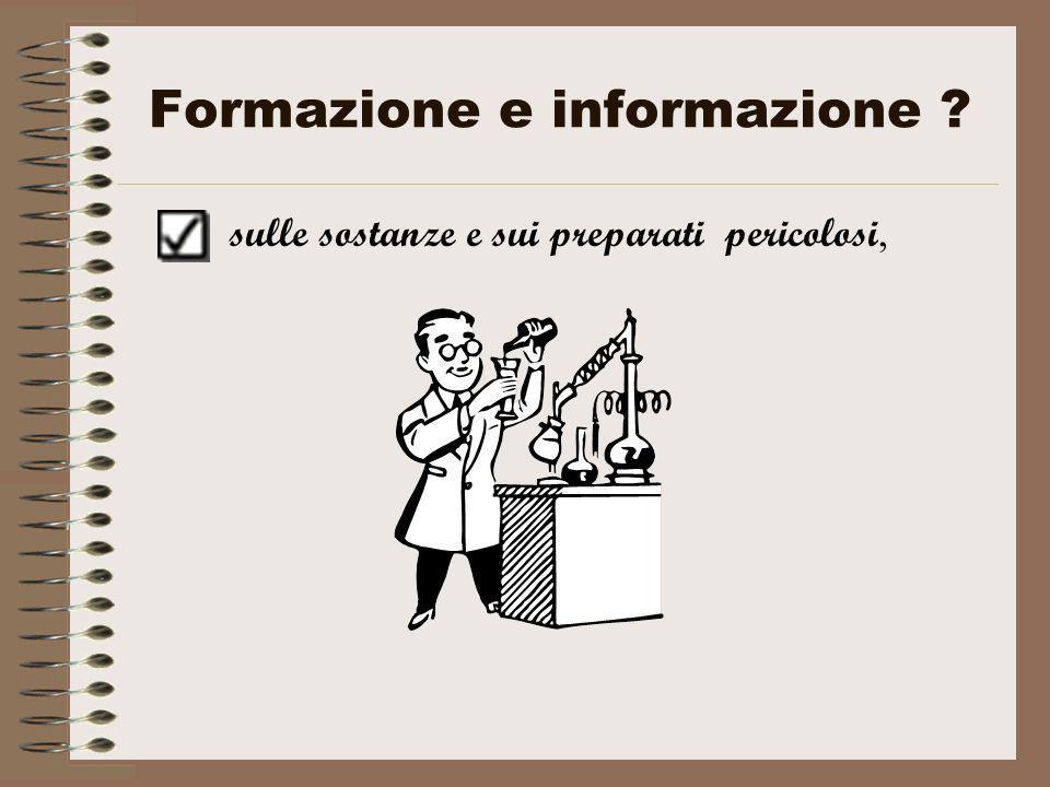 Formazione e informazione ? sulle sostanze e sui preparati pericolosi,
