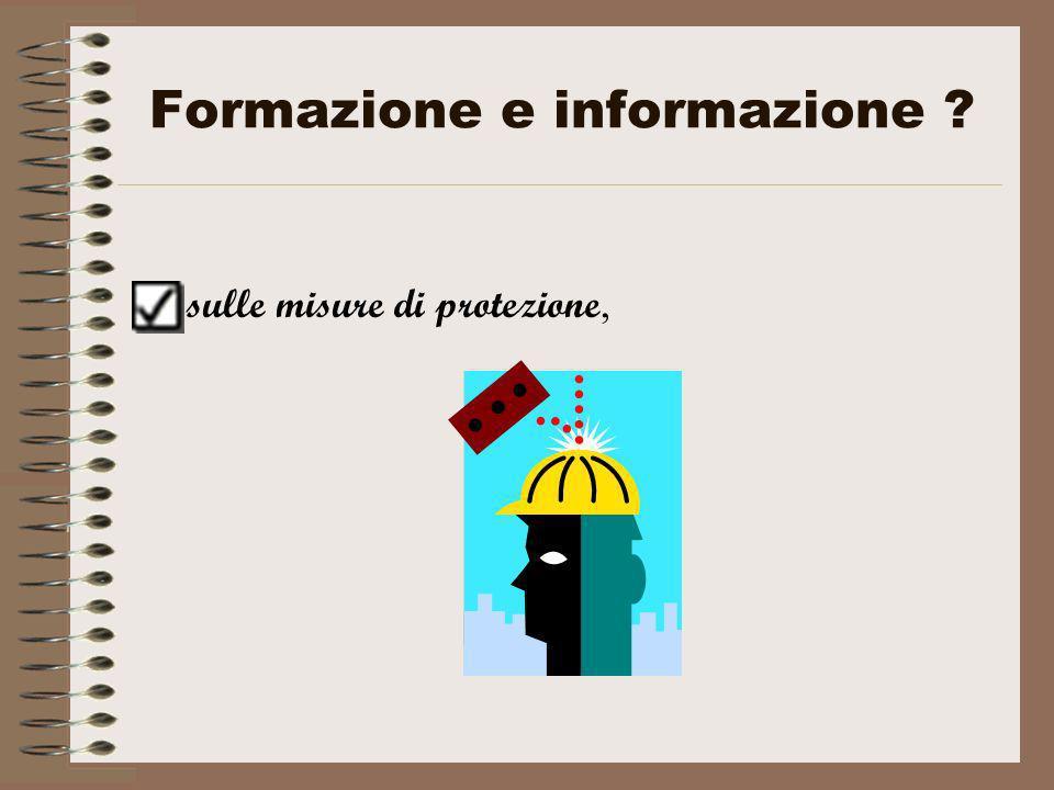 Formazione e informazione ? sulle misure di protezione,