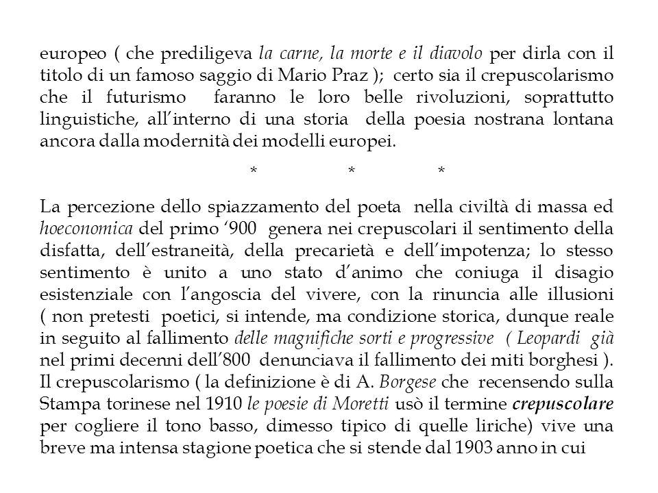 Govoni pubblica Armonie in grigio et in silenzio fino al 1911 anno in cui Gozzano dà alle stampe I Colloqui.