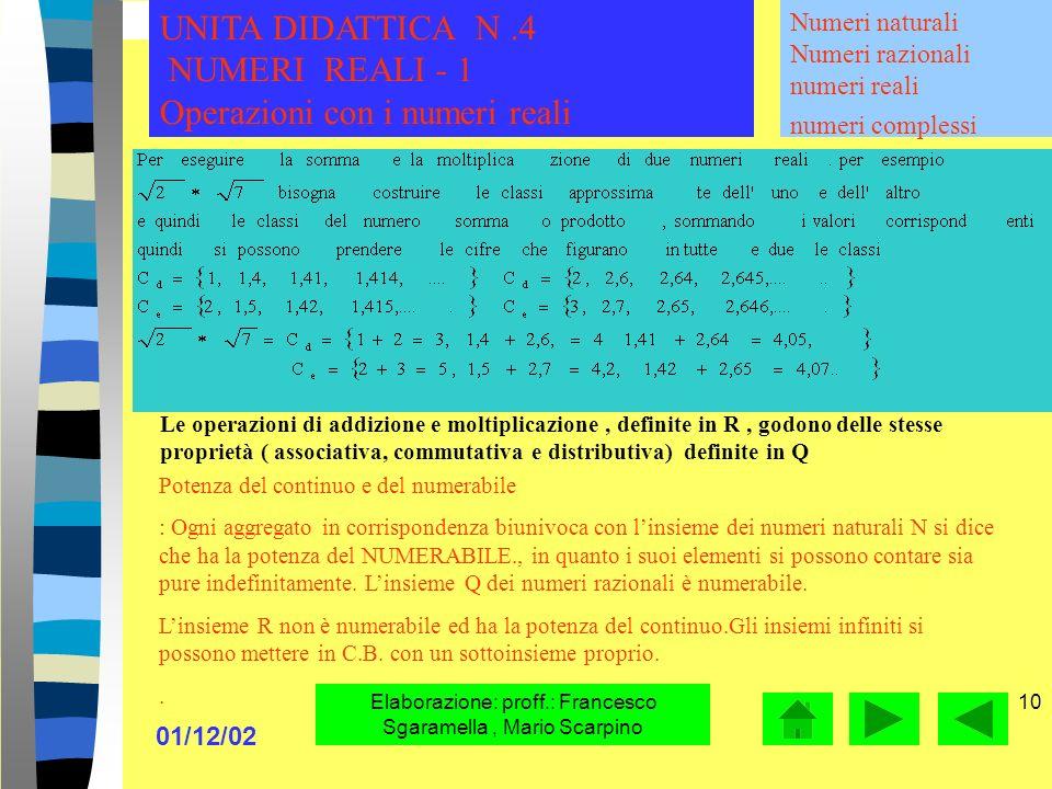01/12/02 Elaborazione: proff.: Francesco Sgaramella, Mario Scarpino 9 Si chiama insieme dei numeri reali, linsieme costituito dallunione dellinsieme d