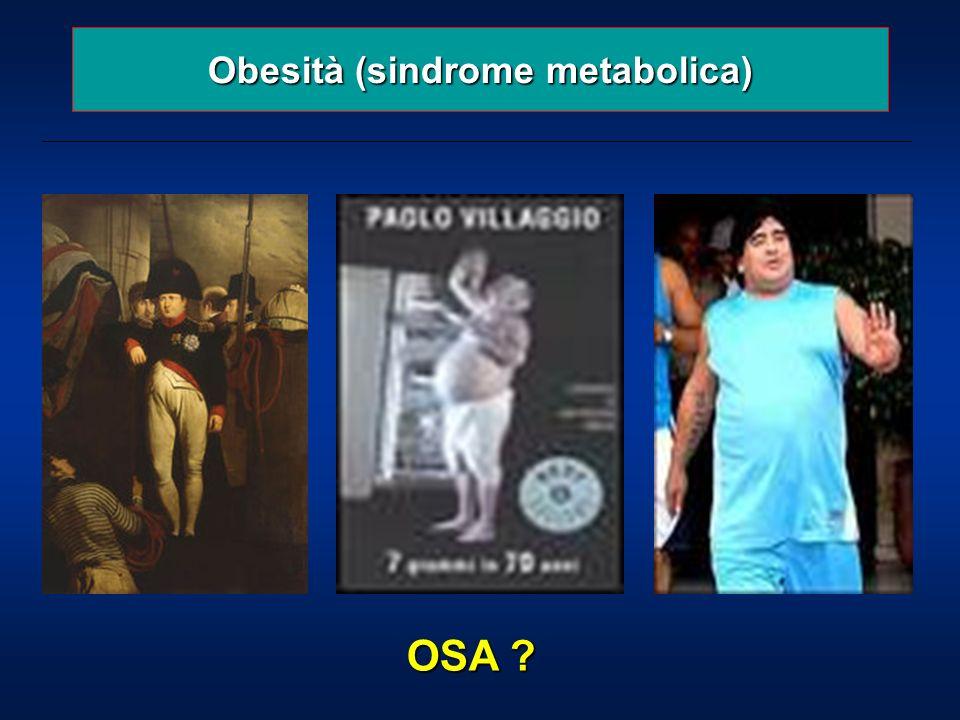 Obesità (sindrome metabolica) OSA ?