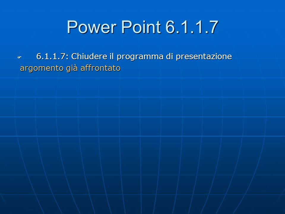 Power Point 6.1.2.1 6.1.2.1: modificare il modo di visualizzazione sullo schermo 6.1.2.1: modificare il modo di visualizzazione sullo schermo E possibile visualizzare le presentazioni in 5 modi diversi (OFFICE 2000): Visualizzazione normale : schermata a 3 riquadri, con struttura, diapositiva e spazio-nota sotto.