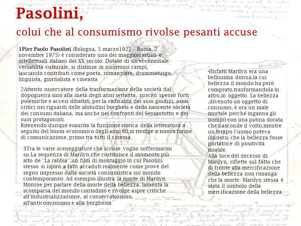 Pasolini, colui che al consumismo rivolse pesanti accuse.