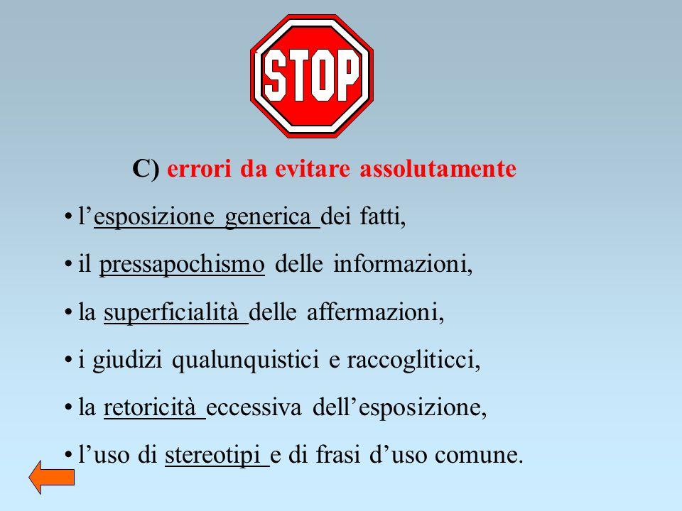 C) errori da evitare assolutamente lesposizione generica dei fatti, il pressapochismo delle informazioni, la superficialità delle affermazioni, i giud