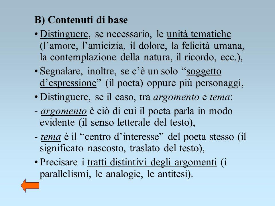 B) Contenuti di base Distinguere, se necessario, le unità tematiche (lamore, lamicizia, il dolore, la felicità umana, la contemplazione della natura,