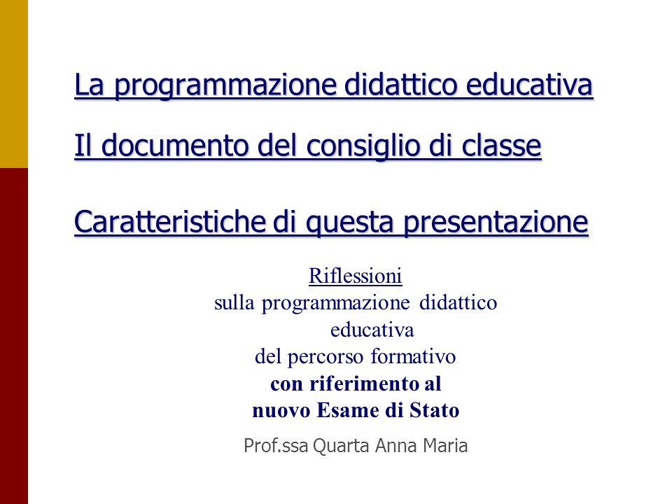 1 La programmazione didattico educativa Il documento del consiglio di classe Caratteristiche di questa presentazione La programmazione didattico educa