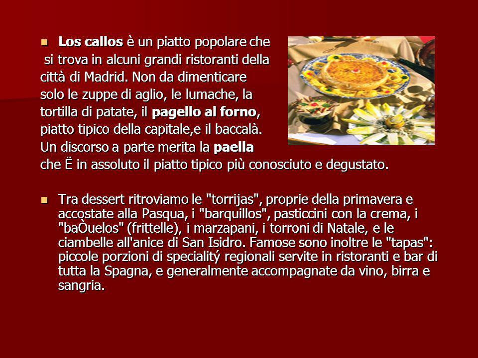 Los callos è un piatto popolare che Los callos è un piatto popolare che si trova in alcuni grandi ristoranti della si trova in alcuni grandi ristorant