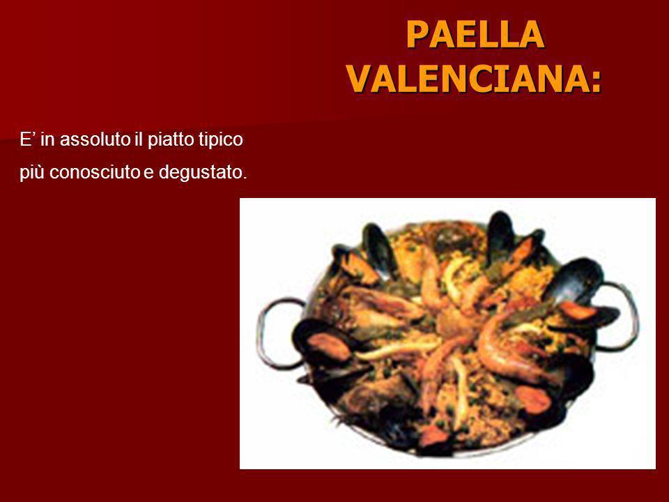 PAELLA VALENCIANA: E in assoluto il piatto tipico più conosciuto e degustato.