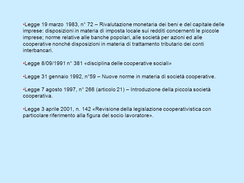 LE PRINCIPALI NORME IN TEMA DI COOPERAZIONELegge 25/06/1909 n°422 in tema di «costituzione di consorzi di cooperative per appalti di lavori pubblici»I