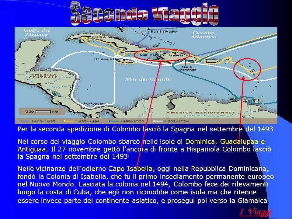 Per la seconda spedizione di Colombo lasciò la Spagna nel settembre del 1493 Nel corso del viaggio Colombo sbarcò nelle isole di Dominica, Guadalupaa e Antiguaa.