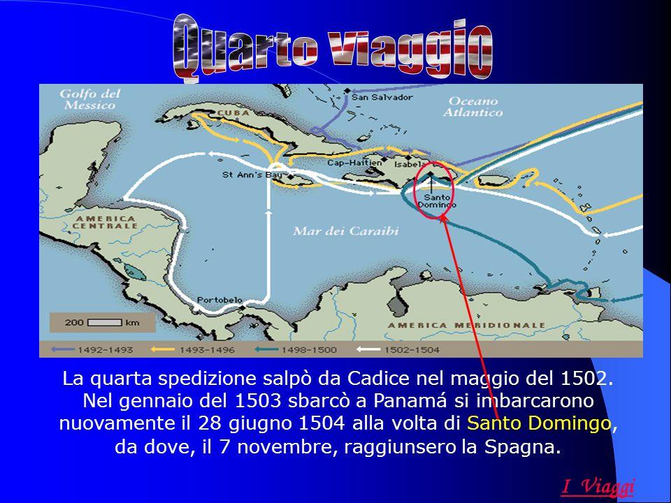 La quarta spedizione salpò da Cadice nel maggio del 1502. Nel gennaio del 1503 sbarcò a Panamá si imbarcarono nuovamente il 28 giugno 1504 alla volta