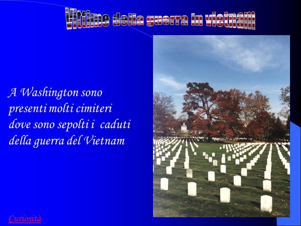 A Washington sono presenti molti cimiteri dove sono sepolti i caduti della guerra del Vietnam Curiosità
