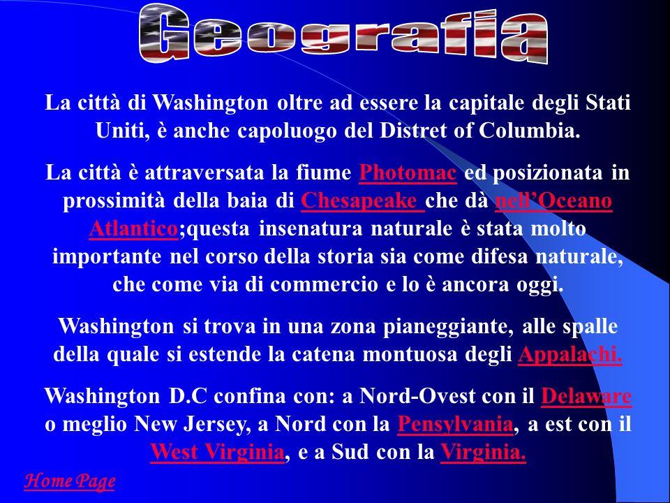 La città di Washington oltre ad essere la capitale degli Stati Uniti, è anche capoluogo del Distret of Columbia.