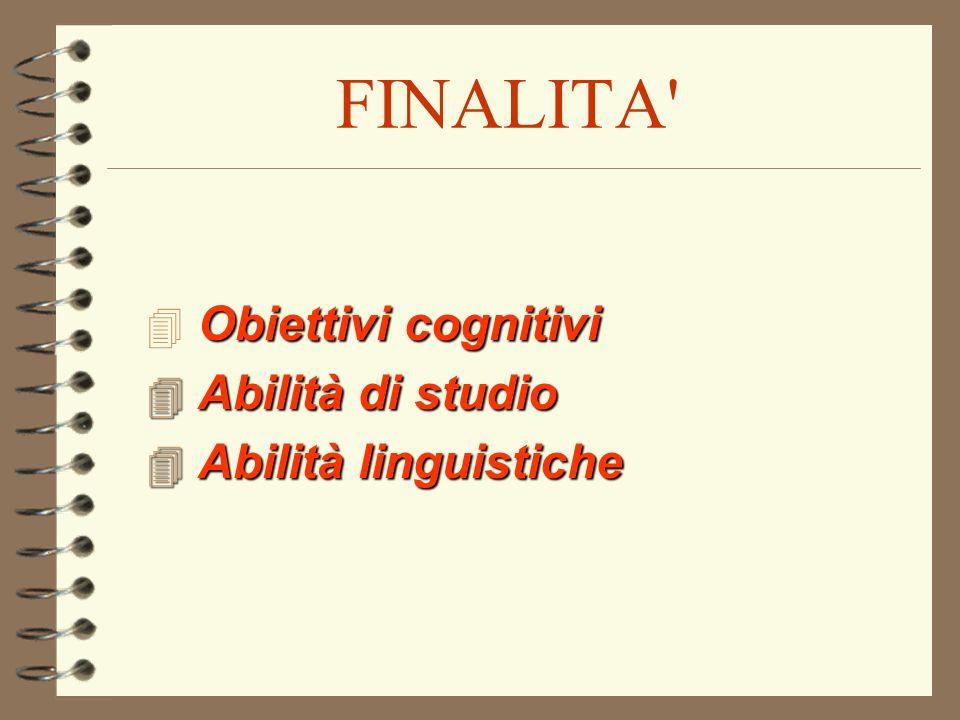 FINALITA 4 Obiettivi cognitivi 4Abilità di studio 4Abilità linguistiche