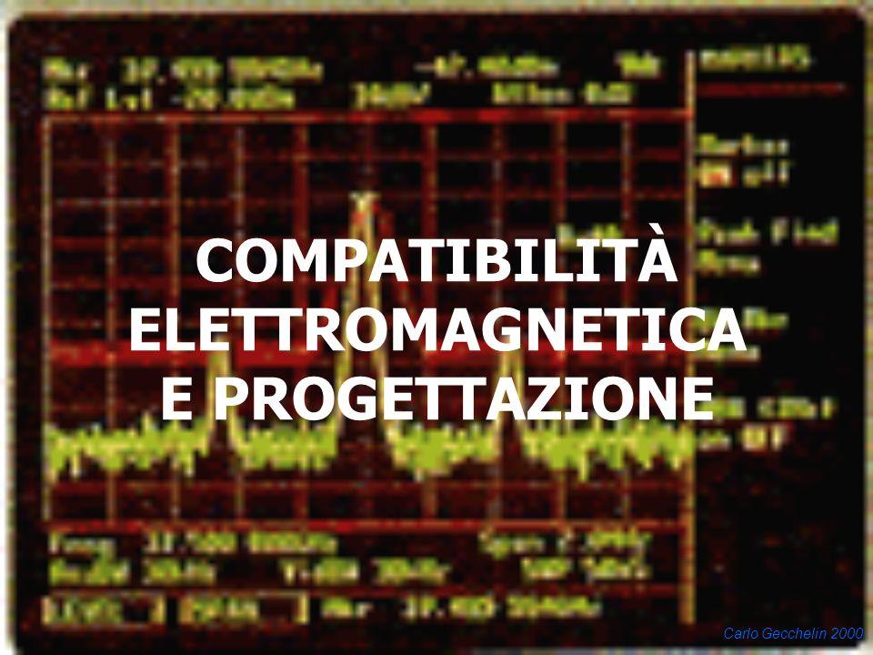 Carlo Gecchelin 2000 COMPATIBILITÀ ELETTROMAGNETICA E PROGETTAZIONE