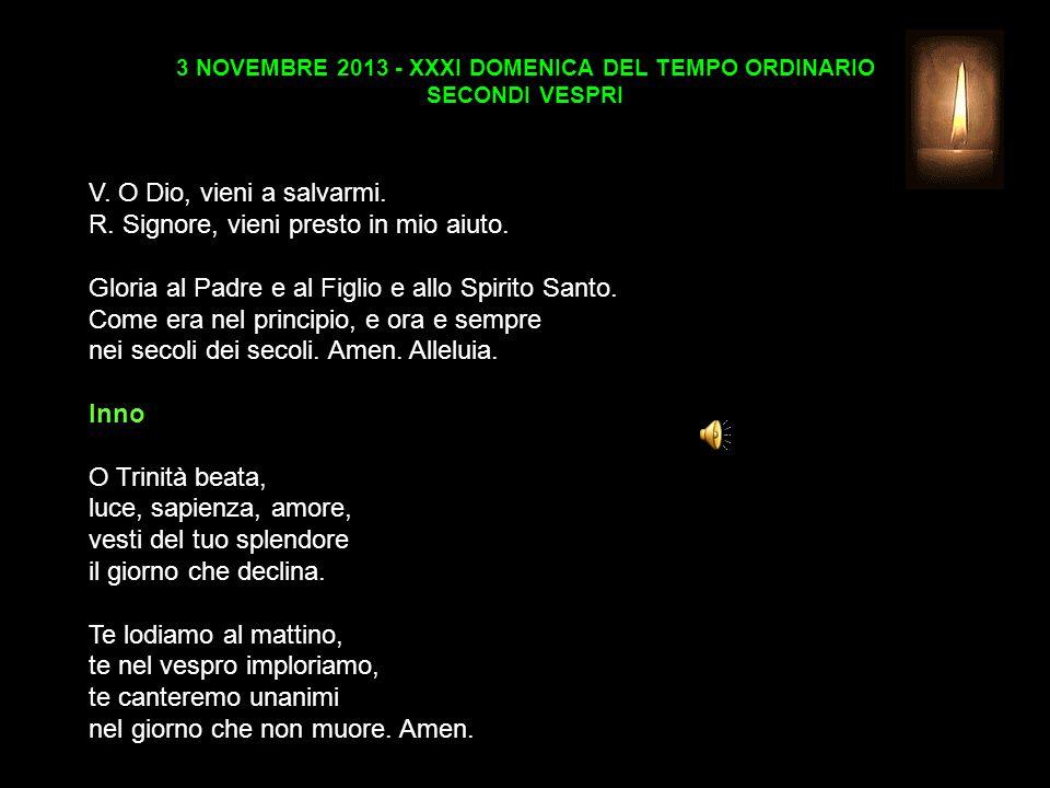3 NOVEMBRE 2013 - XXXI DOMENICA DEL TEMPO ORDINARIO SECONDI VESPRI V.
