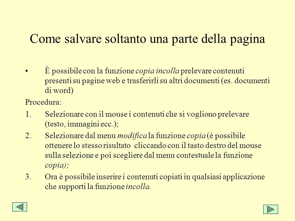 Come salvare soltanto una parte della pagina È possibile con la funzione copia incolla prelevare contenuti presenti su pagine web e trasferirli su alt