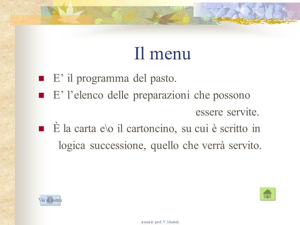 a cura di prof.V. Mustich Il menu E il programma del pasto.