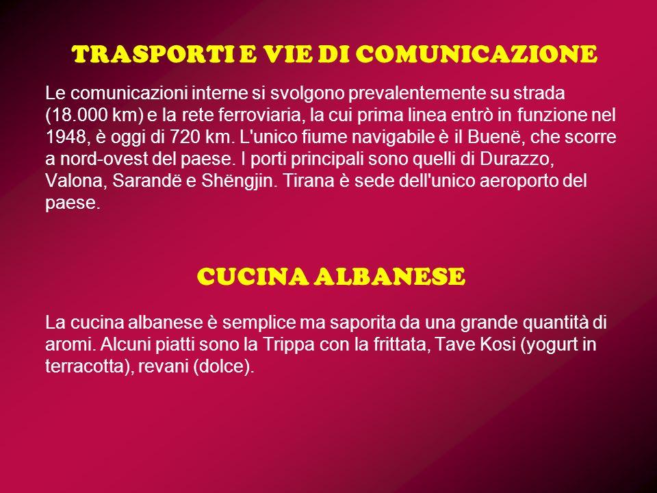 TRASPORTI E VIE DI COMUNICAZIONE Le comunicazioni interne si svolgono prevalentemente su strada (18.000 km) e la rete ferroviaria, la cui prima linea