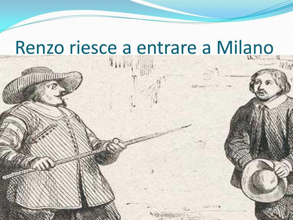 Renzo riesce a entrare a Milano