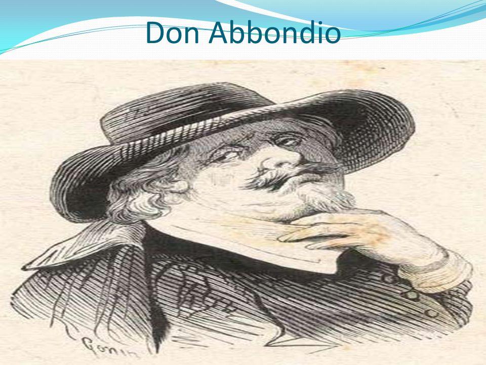 Don Abbondio è il primo personaggio introdotto nella narrazione da Manzoni viene descritto come un uomo che non era nato con un cuor di leone, in unepoca che non tutela i deboli, tanto da definirsi un vasi di terracotta che viaggia in compagnia di molti vasi di ferro.