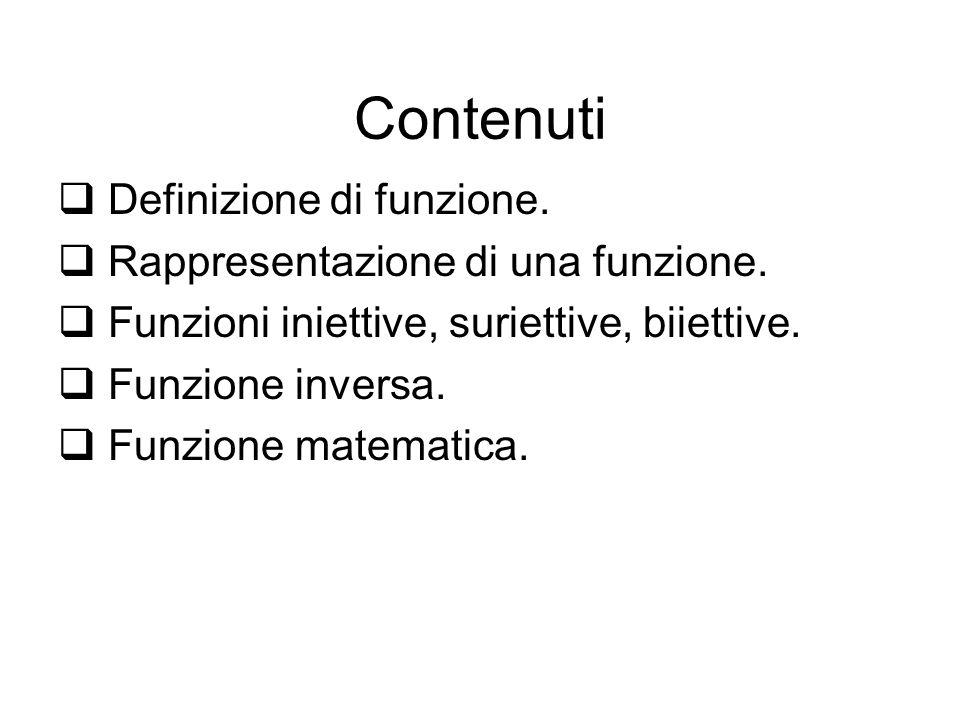 Obiettivi Definire la funzione.Conoscere le rappresentazioni di una funzione.