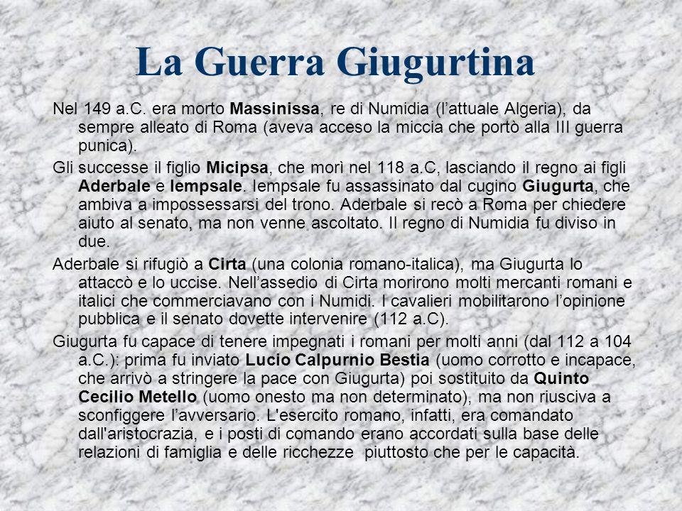 Gaio Mario, homo novus Gaio Mario era quello che si diceva un homo novus: proveniva da una famiglia municipale di rango equestre e dunque non apparteneva alla aristocrazia senatoria (nobilitas).